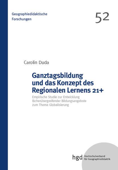 Ganztagsbildung und das Konzept des Regionalen Lernens 21+ - Coverbild