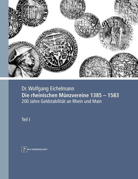 Die rheinischen Münzvereine 1385 – 1583 - Coverbild