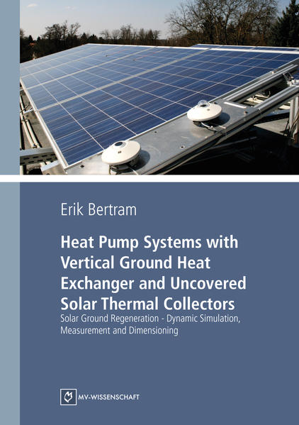 Heat Pump Systems with Vertical Ground Heat Exchanger and Uncovered Solar Thermal Collectors - Coverbild