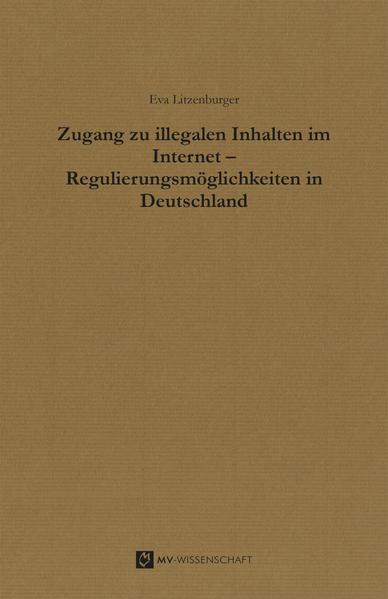 Zugang zu illegalen Inhalten im Internet – Regulierungsmöglichkeiten in Deutschland - Coverbild