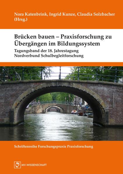 Brücken bauen – Praxisforschung zu Übergängen im Bildungssystem  - Coverbild