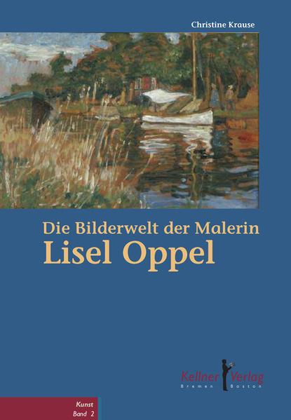 Die Bilderwelt der Malerin Lisel Oppel - Coverbild