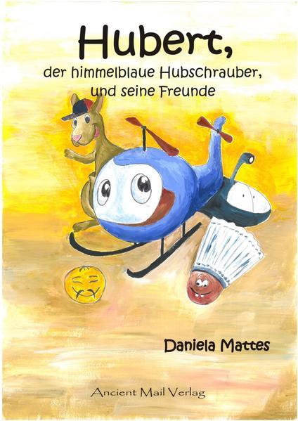 Hubert, der himmelblaue Hubschrauber, und seine Freunde - Coverbild