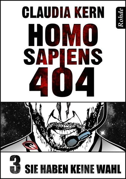 Homo Sapiens 404 Band 3: Sie haben keine Wahl - Coverbild