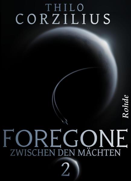 Foregone Band 2: Zwischen den Mächten - Coverbild
