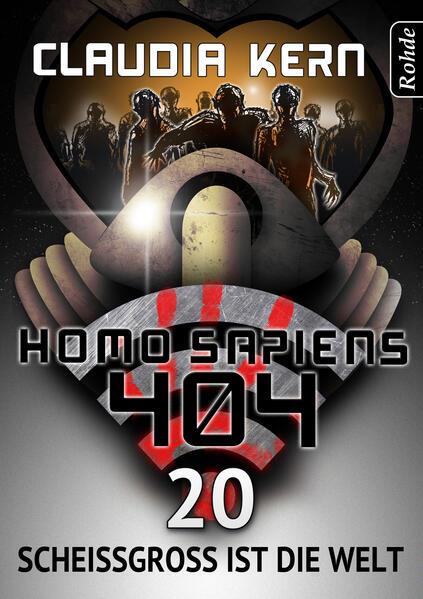 Homo Sapiens 404 Band 20: Scheißgroß ist die Welt - Coverbild
