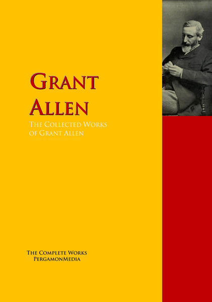 The Collected Works of Grant Allen - Coverbild