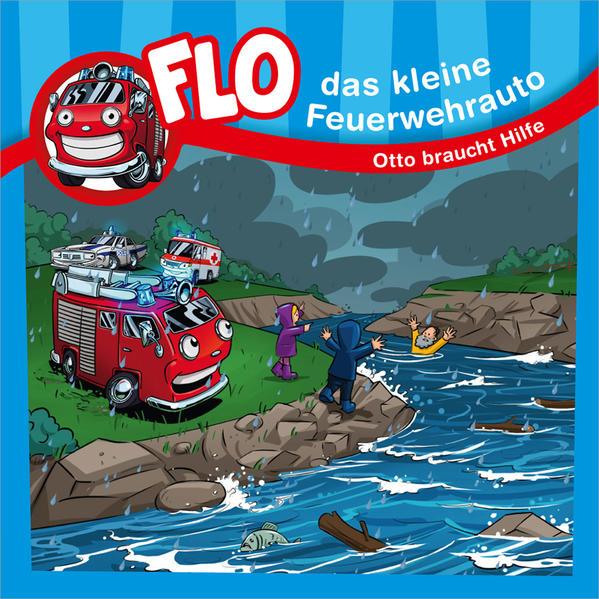 Otto braucht Hilfe - Flo, das kleine Feuerwehrauto - Coverbild