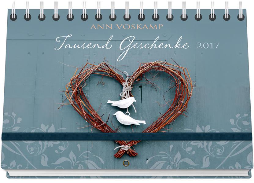 Tausend Geschenke 2017 - Hand- und Wandkalender * - Coverbild