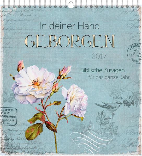 In deiner Hand geborgen 2017 - Wandkalender * - Coverbild