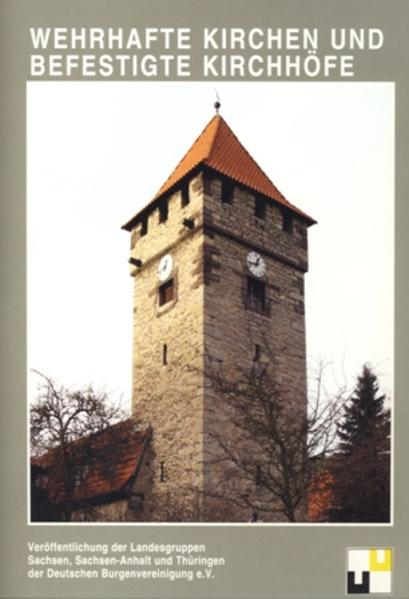 Burgenforschung aus Sachsen / Wehrhafte Kirchen und befestigte Kirchen. - Coverbild