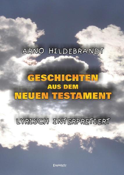 Geschichten aus dem Neuen Testament - Lyrisch interpretiert - Coverbild