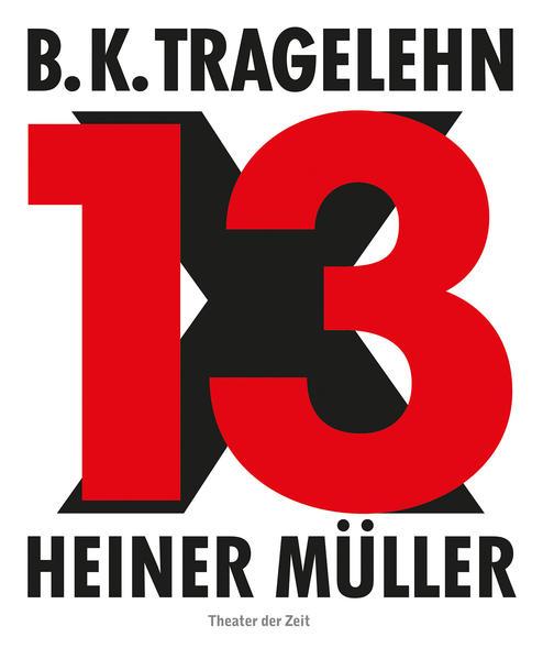 B. K. Tragelehn - 13 x Heiner Müller - Coverbild