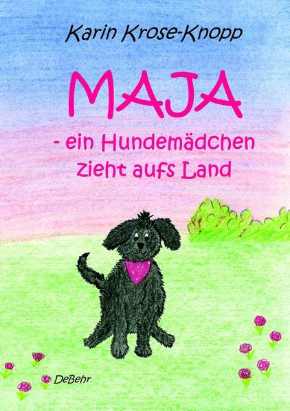 Maja - ein Hundemädchen zieht aufs Land - Kinderbuch - Coverbild