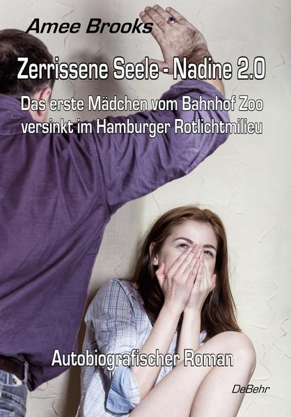Zerrissene Seele - Nadine 2.0 - Das erste Mädchen vom Bahnhof Zoo versinkt im Hamburger Rotlichtmilieu - Autobiografischer Roman - Coverbild
