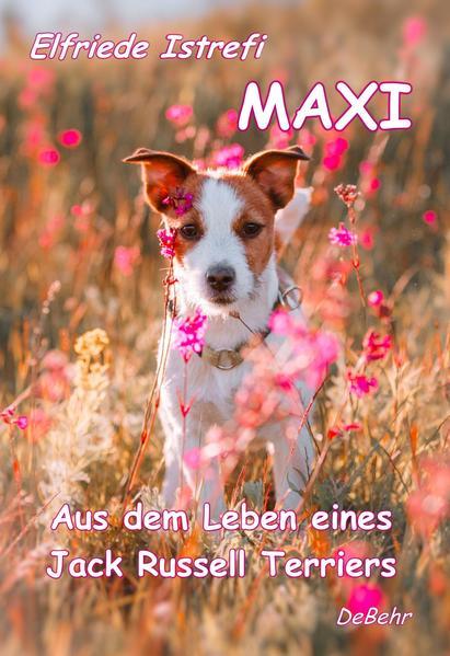 Maxi - Aus dem Leben eines Jack-Russell Terriers - Coverbild