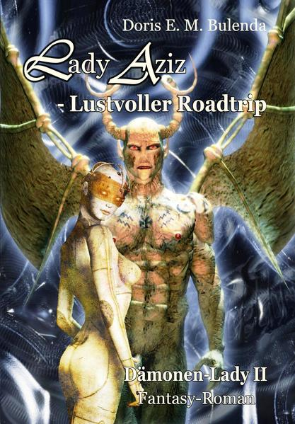 Lady Aziz - Lustvoller Roadtrip - Dämonen-Lady Band 2 - Fantasy-Roman - Coverbild