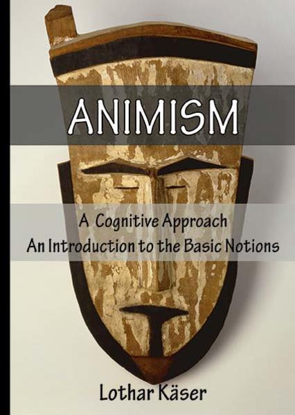 Animism: A  Cognitive Approach - Coverbild