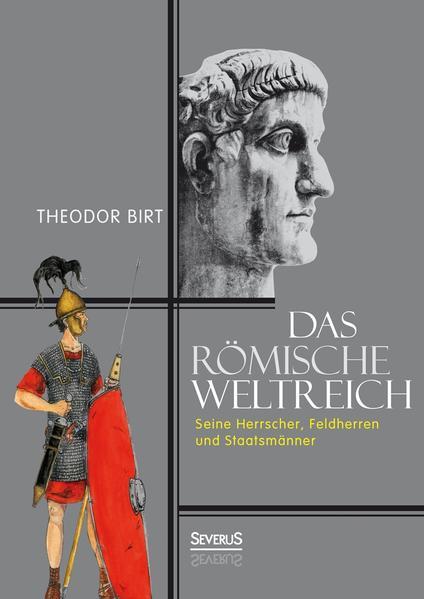 Das Römische Weltreich: Seine Herrscher, Feldherren und Staatsmänner - Coverbild