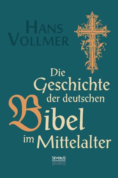 Die Geschichte der deutschen Bibel im Mittelalter - Coverbild