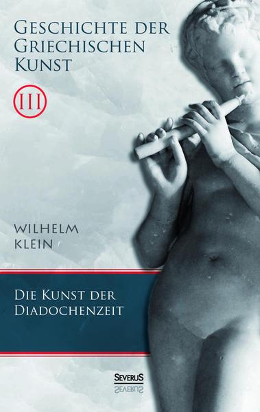 Geschichte der Griechischen Kunst. Band 3 - Coverbild