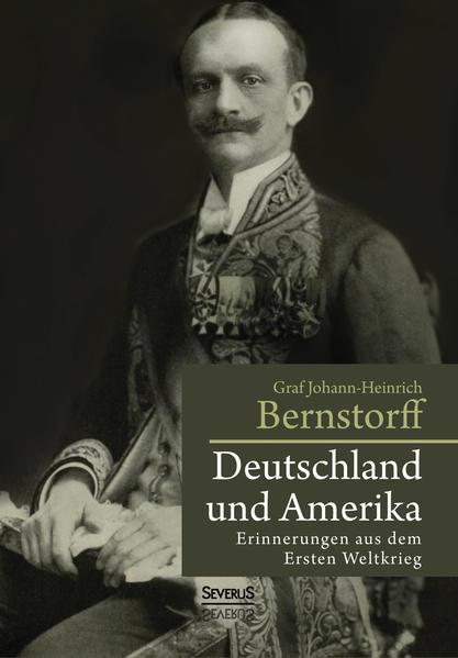 Deutschland und Amerika: Erinnerungen aus dem Ersten Weltkrieg - Coverbild