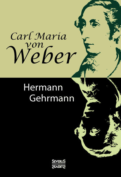 Carl Maria von Weber. Biografie - Coverbild