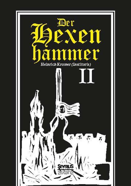 Der Hexenhammer: Malleus Maleficarum. Zweiter Teil - Coverbild