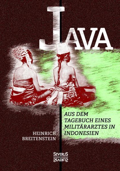 Java: Aus dem Tagebuch eines Militärarztes in Indonesien - Coverbild