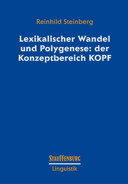 Lexikalischer Wandel und Polygenese: der Konzeptbereich KOPF - Coverbild