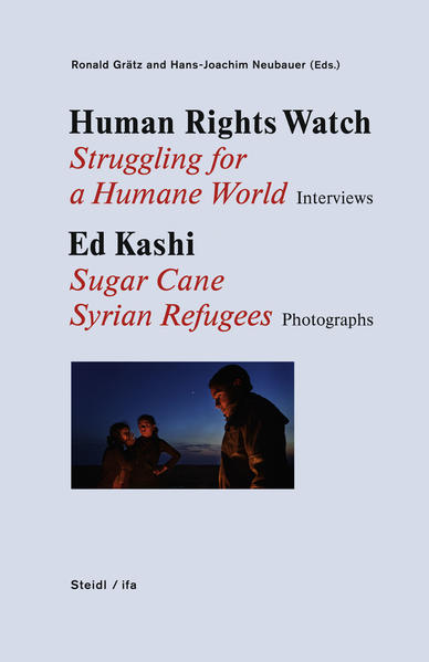 Human Rights Watch Struggling for a Humane World Interviews / Ed Kashi Sugar Cane / Syrian Refugees Photographs - Coverbild