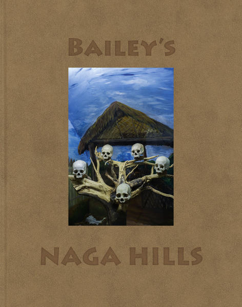 Bailey's Naga Hills - Coverbild