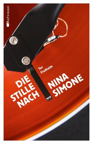 [Rezension] Melancholisch, tragisch und einfühlsam: Die Stille nach Nina Simone von Tor Fretheim