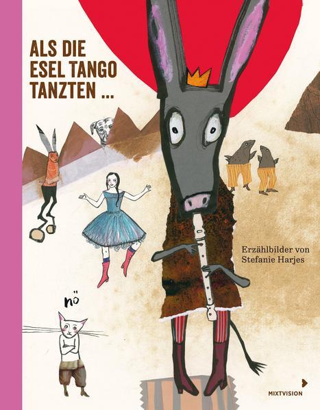 Als die Esel Tango tanzten ... - Coverbild
