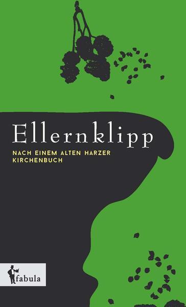 Ellernklipp: Nach einem Harzer Kirchenbuch - Coverbild