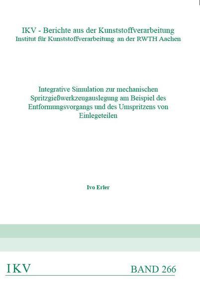 Integrative Simulation zur mechanischen Spritzgießwerkzeugauslegung am Beispiel des Entformungsvorgangs und des Umspritzens von Einlegeteilen - Coverbild