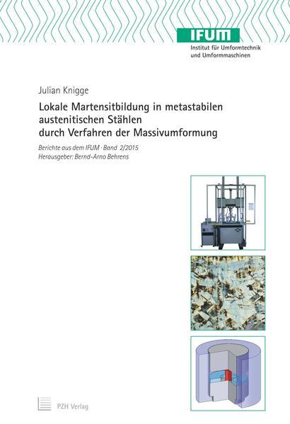 Lokale Martensitbildung in metastabilen austenitischen Stählen durch Verfahren der Massivumformung - Coverbild