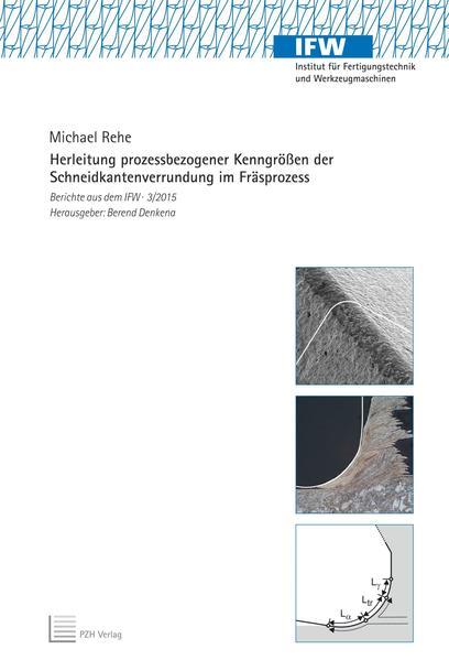 Herleitung prozessbezogener Kenngrößen der Schneidkantenverrundung im Fräsprozess - Coverbild