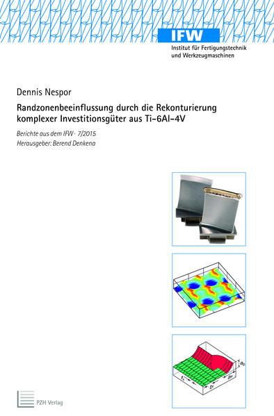 Randzonenbeeinflussung durch die Rekonturierung komplexer Investitionsgüter aus Ti-6Al-4V - Coverbild
