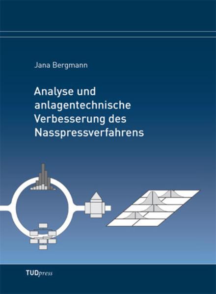Analyse und anlagentechnische Verbesserung des Nasspressverfahrens - Coverbild