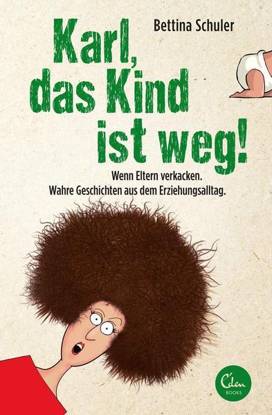 Karl, das Kind ist weg! - Coverbild