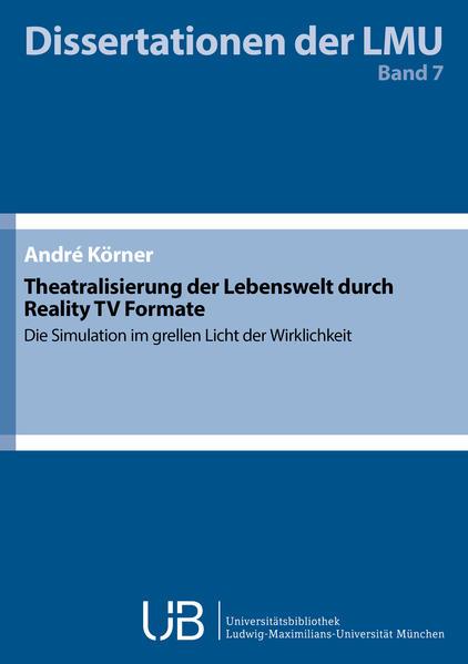 Theatralisierung der Lebenswelt durch Reality TV Formate - Coverbild