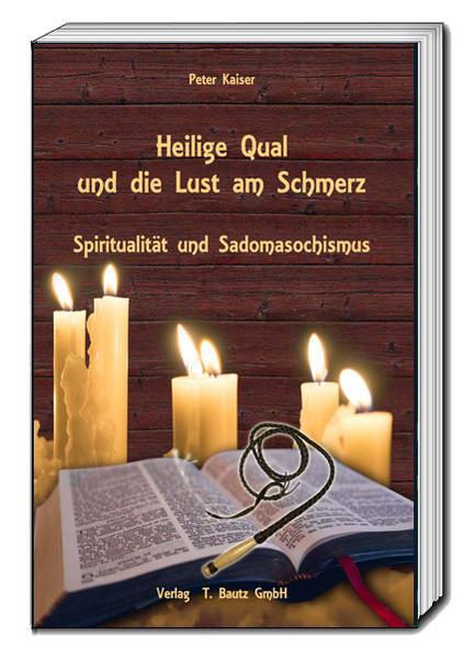 Heilige Qual und die Lust am Schmerz - Coverbild