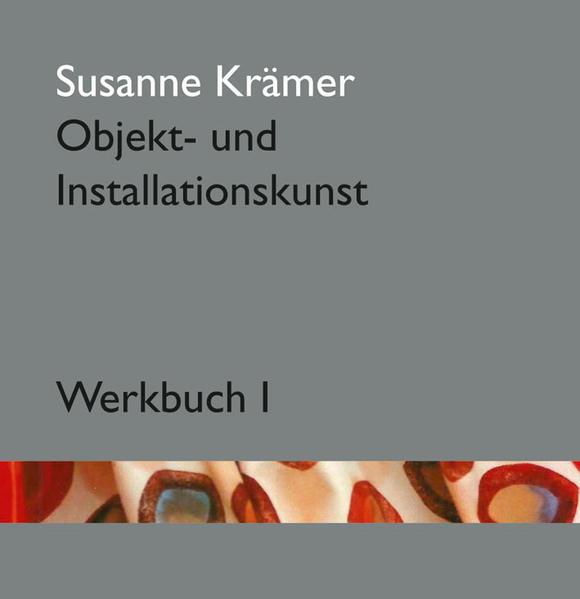 Susanne Krämer – Objekt- und Installationskunst - Coverbild