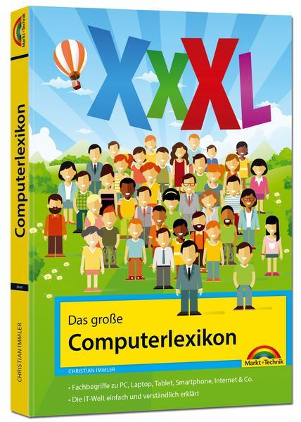 Das große Computerlexikon XXXL - über 700 Seiten mit Fachbegriffen und Erklärungen zu Computer, Internet, Smartphone, allgemeine EDV  - Coverbild