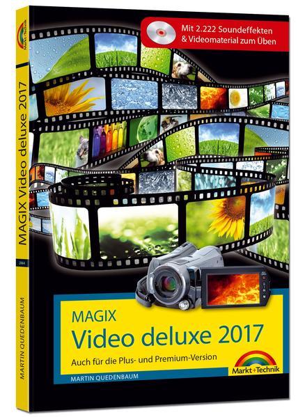 MAGIX Video deluxe 2017 - Das Buch zur Software. Die besten Tipps und Tricks für alle Versionen inkl. Plus, Premium und 360 - Coverbild