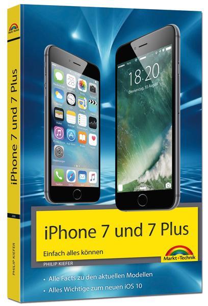iPhone 7 und 7 Plus Einfach alles können - Die Anleitung zum neuen iPhone mit iOS 10 - Coverbild