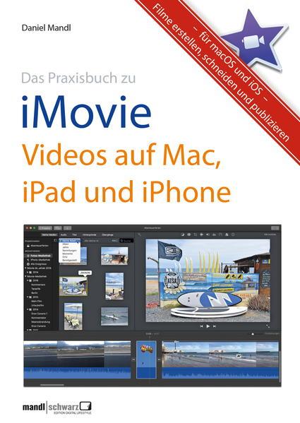 Das Praxisbuch zu iMovie - Videos auf Mac, iPad und iPhone - Coverbild