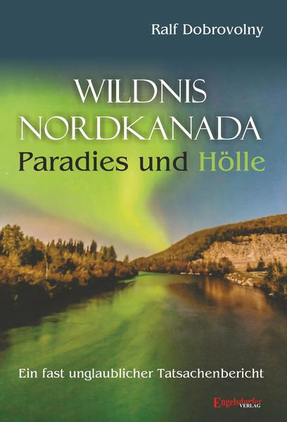 Wildnis Nordkanada - Paradies und Hölle - Coverbild
