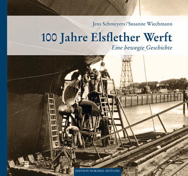 100 Jahre Elsflether Werft - Coverbild